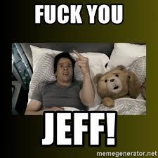 fuck you jeff ted fuck you thunder meme generator