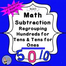 subtraction regrouping hundreds for tens tens for ones student