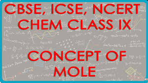 mole understanding the concept of mole chemistry class ix cbse