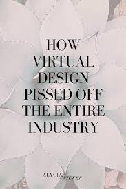 how virtual design pissed off designers u2014 alycia wicker interior