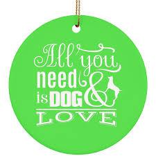 Dog Christmas Ornaments All You Need Is Love U0026 A Dog Christmas Ornaments U2013 The Pug Life Store