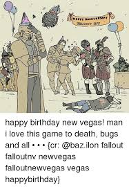 Happy Birthday Love Meme - happy anniversary z happy birthday new vegas man i love this game