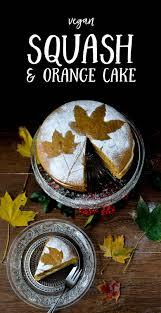 vegan butternut squash u0026 orange cake wallflower kitchen