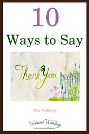 what to say in a wedding thank you card 10 ways to say thank you virtuous weddings