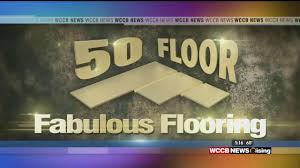 call 50 floor for your flooring project wccb