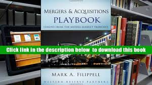 free download mergers and acquisitions playbook lessons from