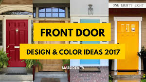 Colors For Front Doors by 50 Best Front Door Design U0026 Color Ideas 2017 Youtube