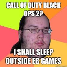 Call Of Duty Black Ops 2 Memes - call of duty black ops 2 i shall sleep outside eb games