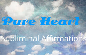 quote pure heart pure heart subliminal affirmations love within binaural