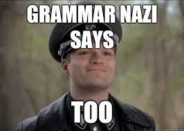 Grammer Nazi Meme - grammar nazi meme 28 images grammar nazi evidence based efl