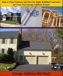 here is a garage addition bid sheet for helping homeowners hire