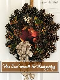 pine cone wreath pine cone wreath for thanksgiving across the boulevard
