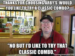 Arbys Meme - stories from an arby s employee album on imgur
