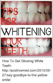 Yellow Teeth Meme - whitening fehh how to get glowing white teeth