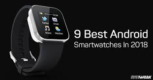 best smartwatch for android phone 9 best smartwatch for android in 2018