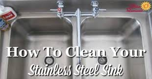 How To Clean Kitchen Sink With Baking Soda How To Clean Stainless Steel Sink Tips Tricks