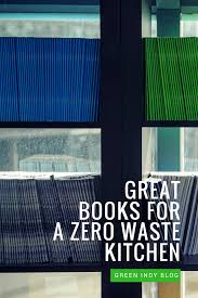 great books for a zero waste kitchen green indy blog green indy