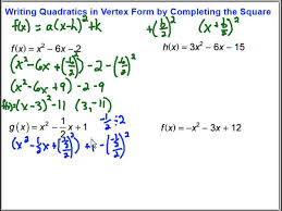 writing quadratic functions in vertex form by completing the square