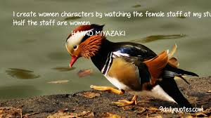 japanese quote character hayao miyazaki quotes i create women characters quotes female