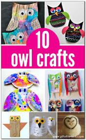 10 owl crafts for kids gift of curiosity