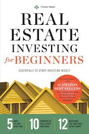 real estate investing for beginners essentials to start investing