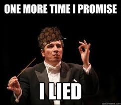 Director Meme - one more time i promise i lied scumbag band director quickmeme