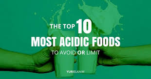 here are the top 10 most acidic foods to avoid yuri elkaim