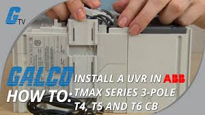 installing a uvr in abb tmax series t4 t5 and t6 molded case