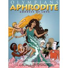 aphrodite goddess of love olympians 6 by george o u0027connor