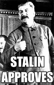 Stalin Memes - stalin approves x approves does not approve know your meme