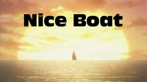 Nice Boat Meme - nice boat spoilers which way to hollywood