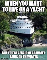 Yacht Meme - land yacht memes imgflip