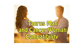 Taurus Man and Cancer Woman Compatibility CANCER     HoroscopeFan