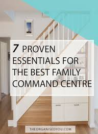 7 proven essentials for the best family command centre home