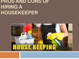 hiring a housekeeper and cons of hiring a housekeeper