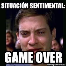 Game Over Meme - meme crying peter parker situación sentimental game over 4904005