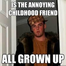 Annoying Childhood Friend Meme - images annoying childhood friend meme
