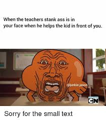 Stank Face Meme - when the teachers stank ass is in your face when he helps the kid in
