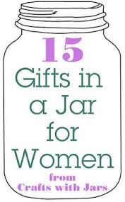 crafts with jars gifts in a jar for women diy christmas
