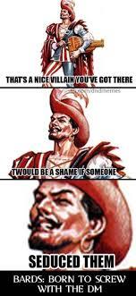 D And D Memes - neutral born killers bard goals