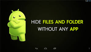 how to hide photos on android how to hide important files folder in android