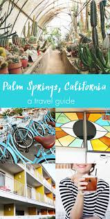 California travel guides images Palm springs california travel guide a beautiful mess