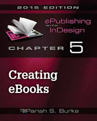 creating ebooks chapter 5 creating ebooks in indesign ebook by pariah s burke