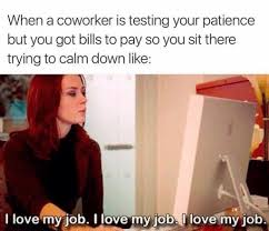 Co Worker Memes - when a coworker is testing your patience funny memes daily lol