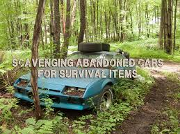 survival car scavenging abandoned cars for survival items prepper u0027s will