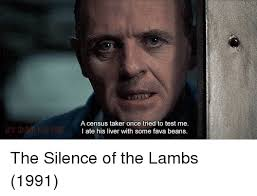 Silence Of The Lambs Meme - a census taker once tried to test me i ate his liver with some fava