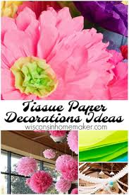 tissue paper decorations tissue paper decorations ideas wisconsin homemaker