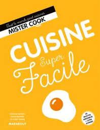 livre de cuisine facile cuisine facile editions marabout