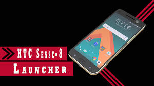 htc sense 3 0 launcher apk htc sense 8 launcher overview for any android device