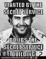 Pablo Escobar Meme - pablo escobar quotes